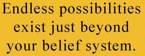 InspirationalQuotes.Club-endless-possibilities-belief-system-inspirational-wisdom-unknown